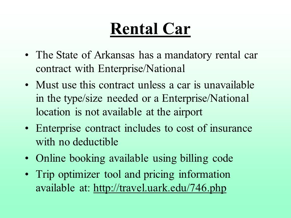 Rental Car The State of Arkansas has a mandatory rental car contract with Enterprise/National.