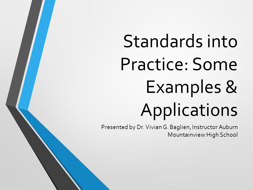 Standards into Practice: Some Examples & Applications
