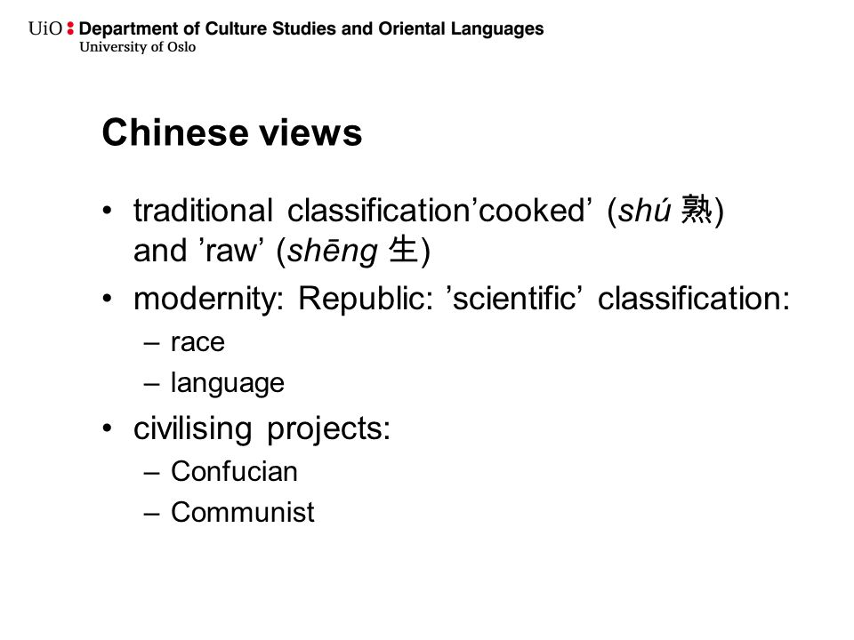 Chinese views traditional classification'cooked' (shú 熟) and 'raw' (shēng 生) modernity: Republic: 'scientific' classification: