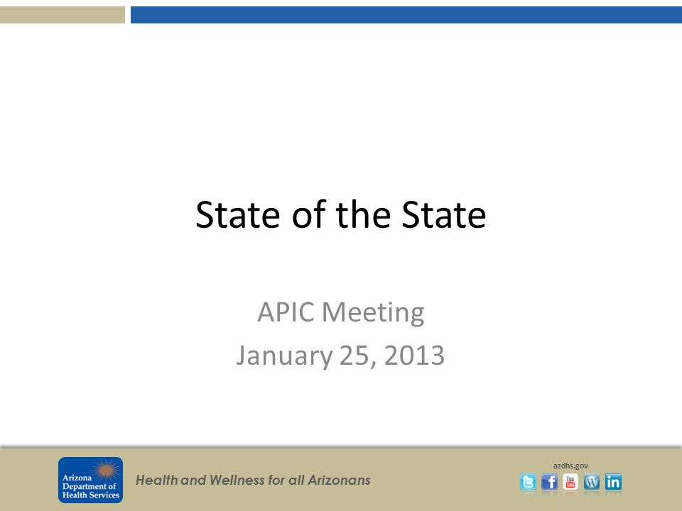 State of the State APIC Meeting January 25, 2013