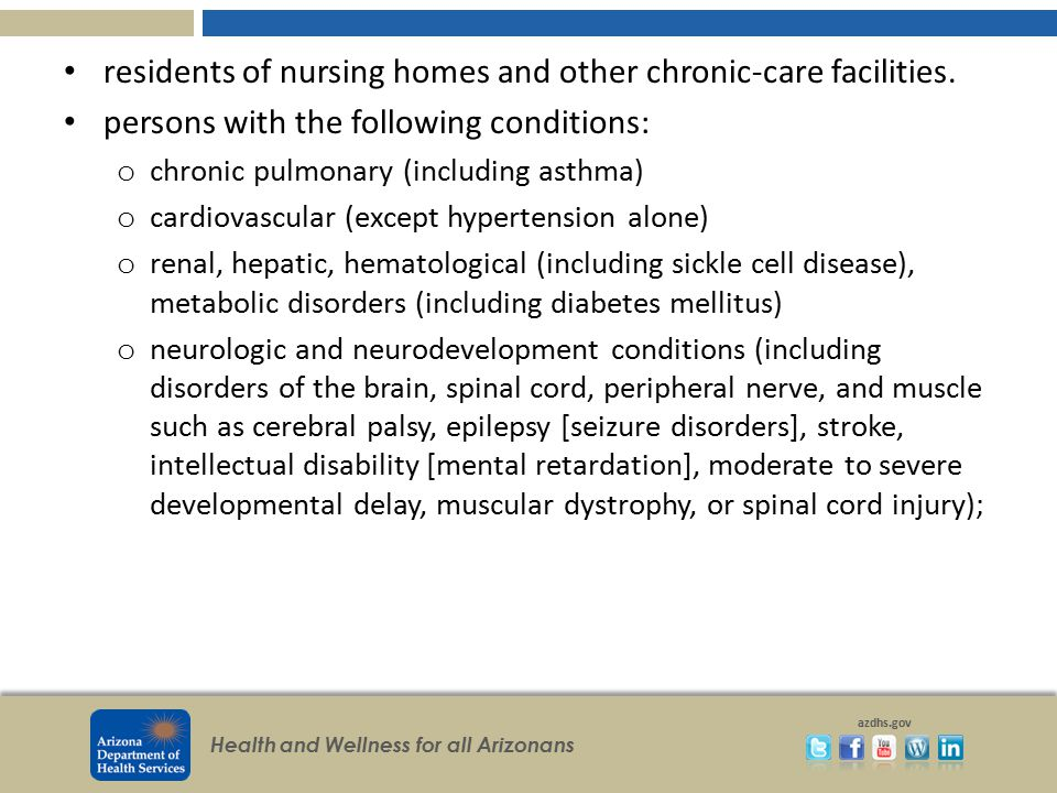 residents of nursing homes and other chronic-care facilities.