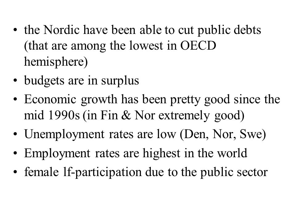 the Nordic have been able to cut public debts (that are among the lowest in OECD hemisphere)