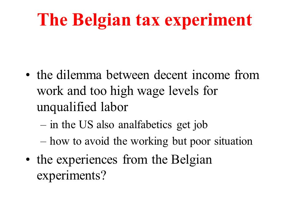 The Belgian tax experiment