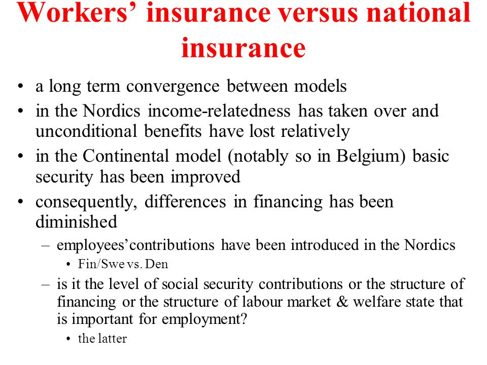 Workers' insurance versus national insurance