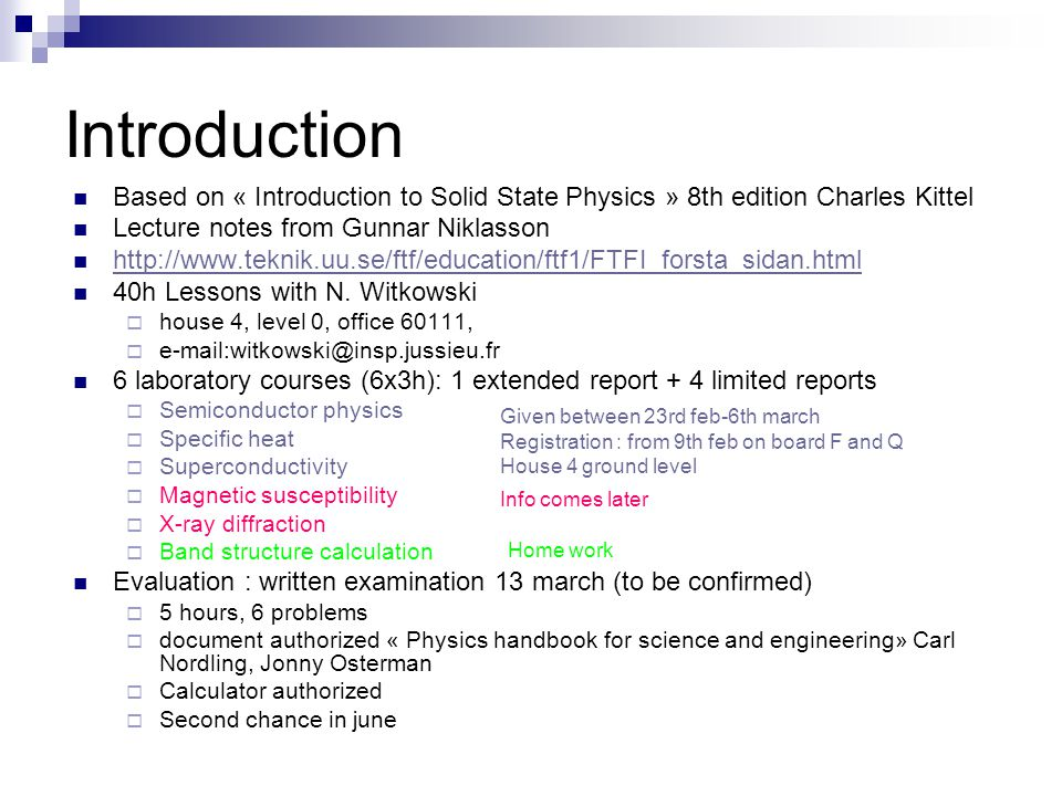 Introduction Based on « Introduction to Solid State Physics » 8th edition Charles Kittel. Lecture notes from Gunnar Niklasson.