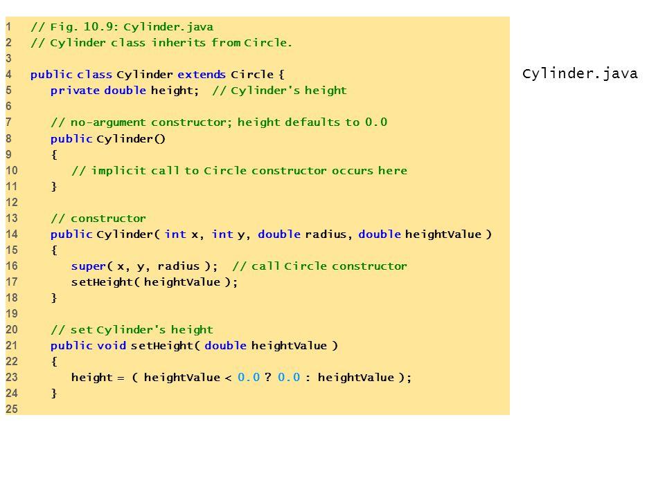 Cylinder.java 1 // Fig. 10.9: Cylinder.java