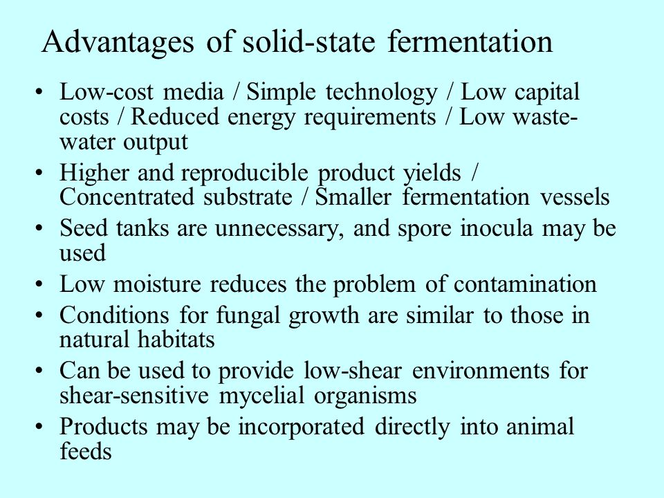 Advantages of solid-state fermentation