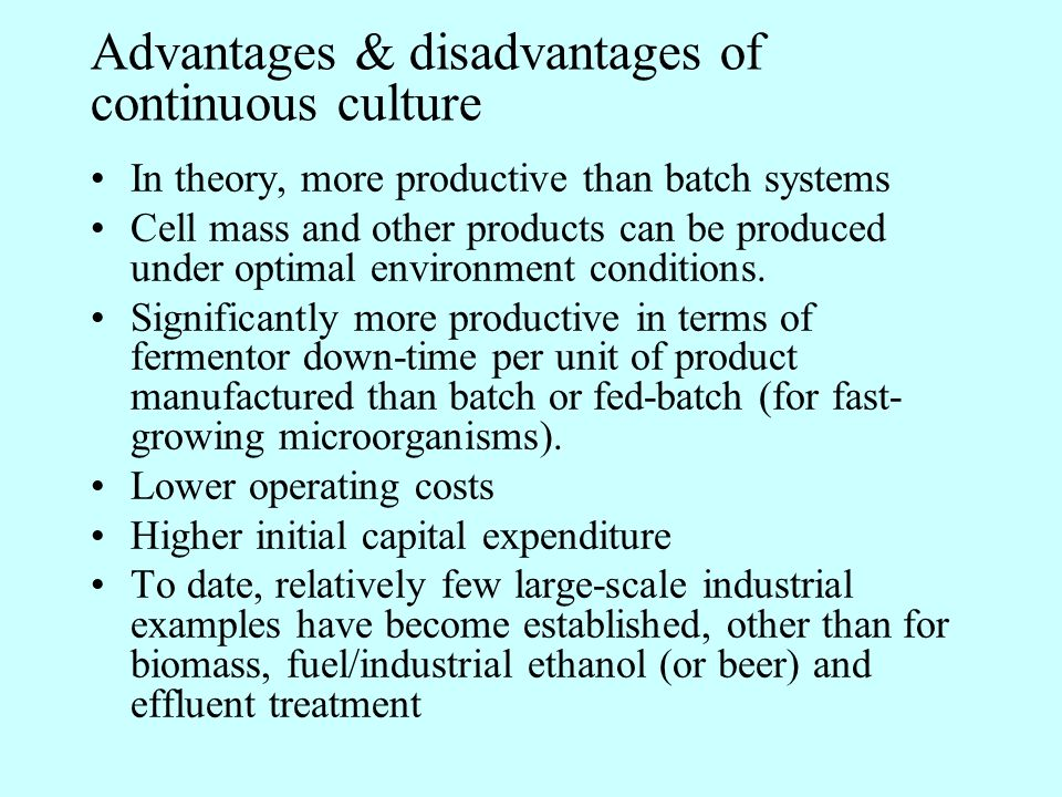 Advantages & disadvantages of continuous culture