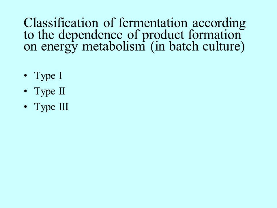 Classification of fermentation according to the dependence of product formation on energy metabolism (in batch culture)