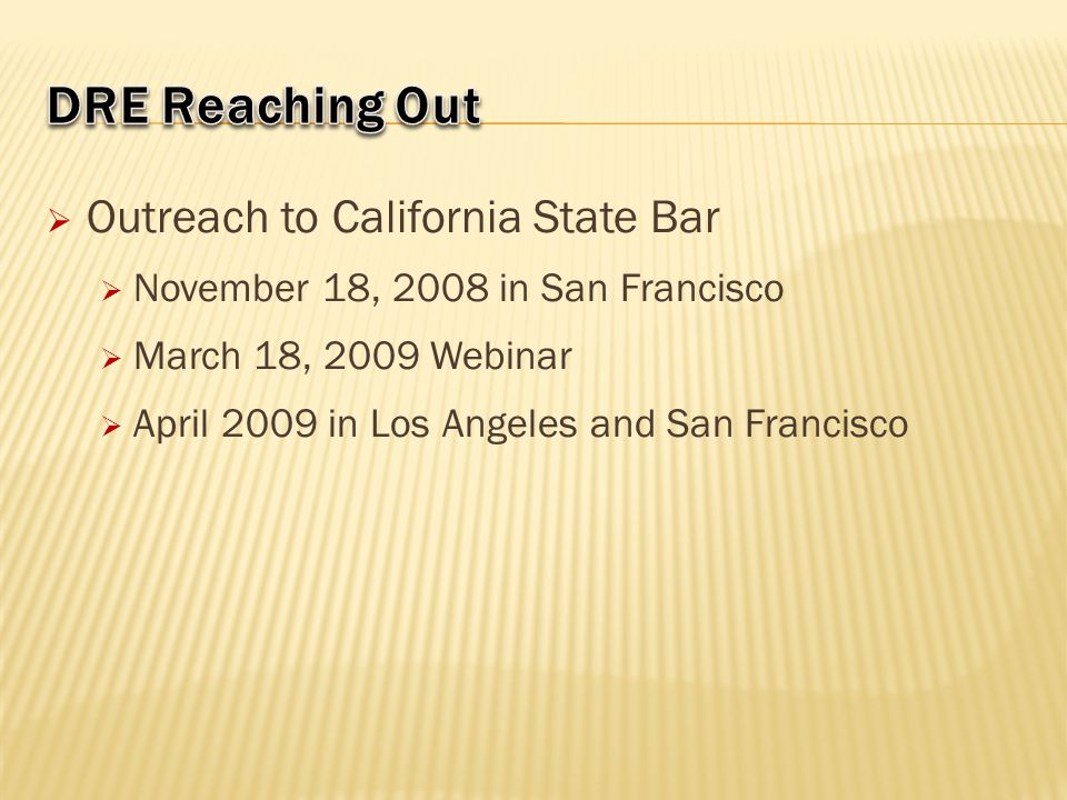 DRE Reaching Out Outreach to California State Bar