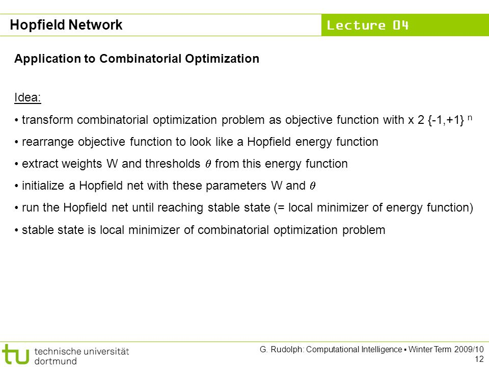 Hopfield Network Application to Combinatorial Optimization Idea:
