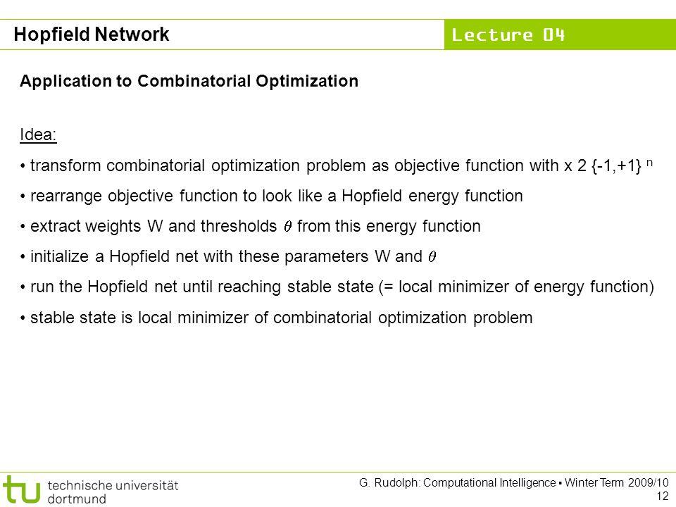 Hopfield Network Application to Combinatorial Optimization Idea: