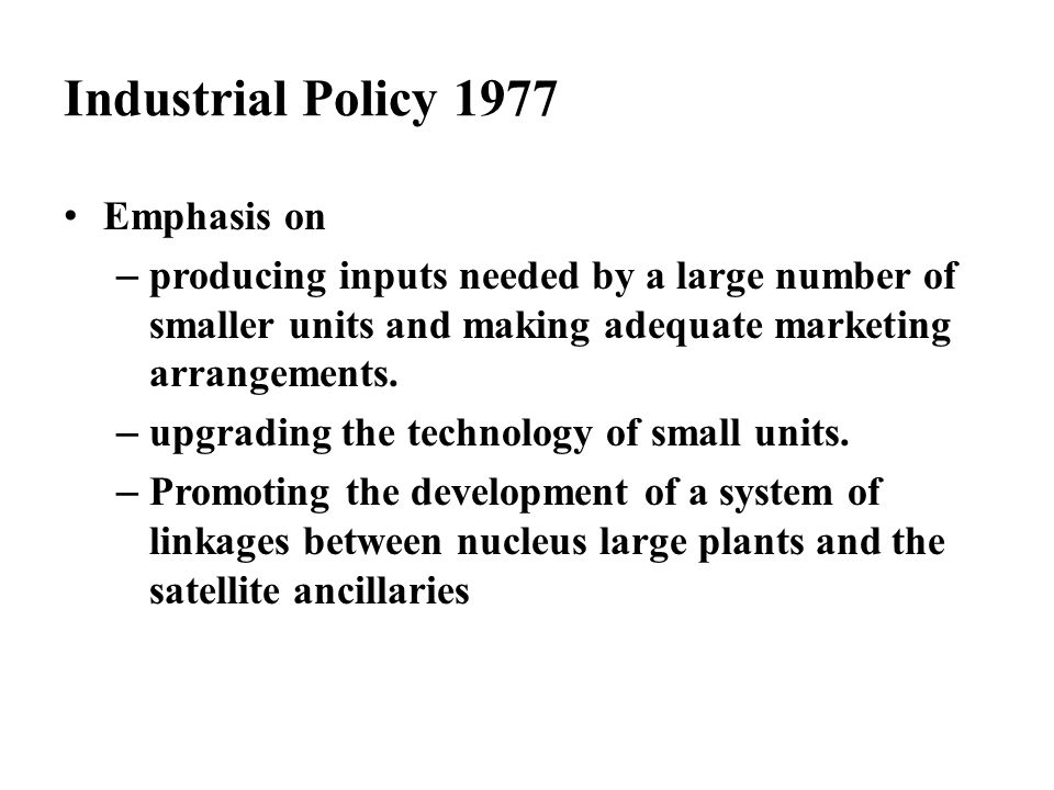 Industrial Policy 1977 Emphasis on