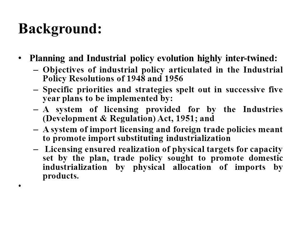 Background: Planning and Industrial policy evolution highly inter-twined: