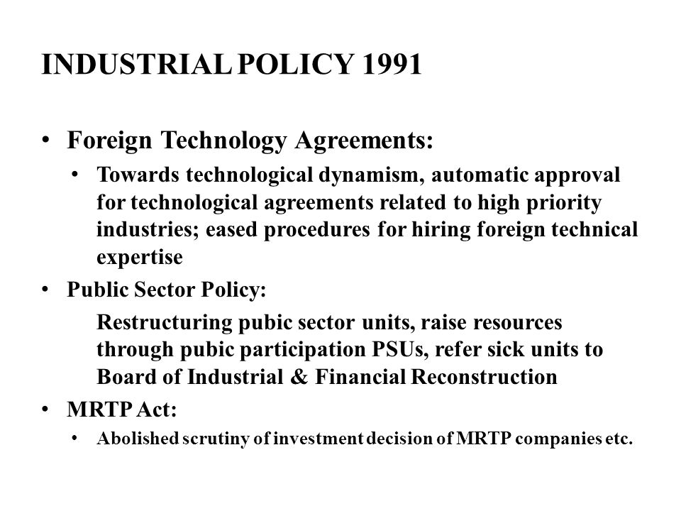 INDUSTRIAL POLICY 1991 Foreign Technology Agreements: