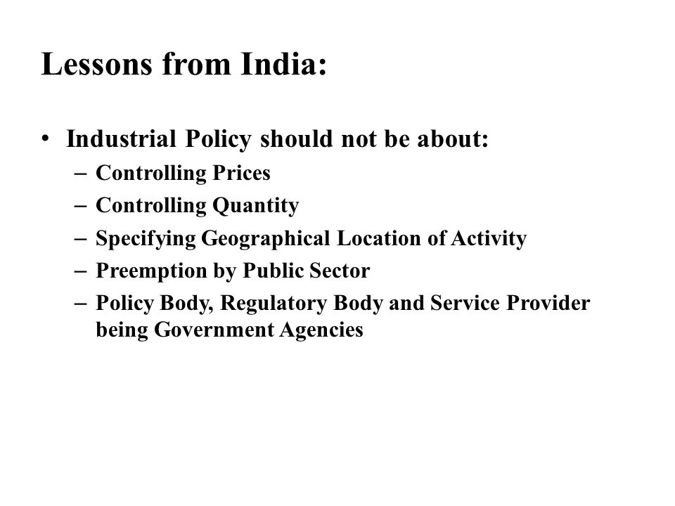 Lessons from India: Industrial Policy should not be about: