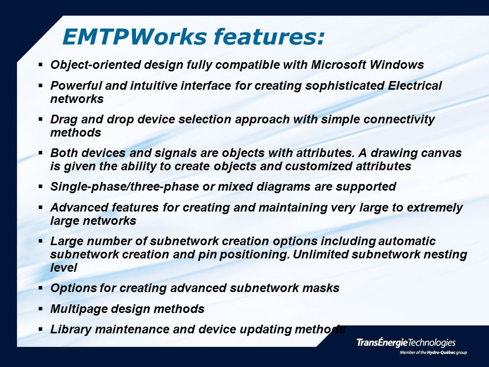 EMTPWorks features: Object-oriented design fully compatible with Microsoft Windows.