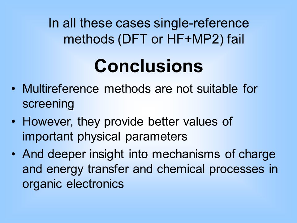In all these cases single-reference methods (DFT or HF+MP2) fail