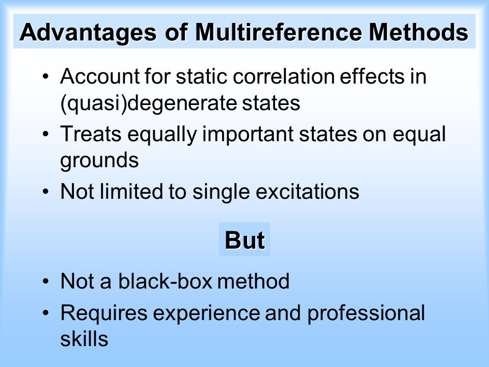 Advantages of Multireference Methods