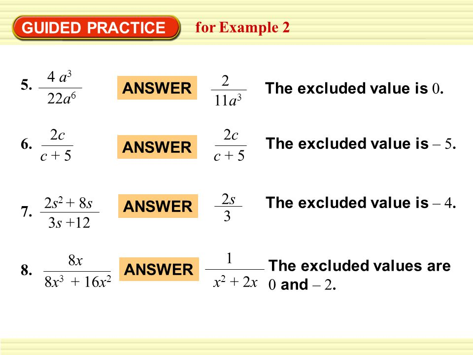 GUIDED PRACTICE for Example 2. 4 a3. 22a6. 2. 11a3. 5. ANSWER. The excluded value is 0. 6. 2c.