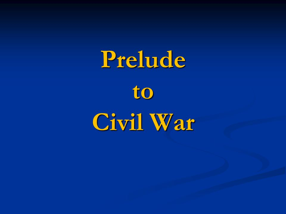 Prelude to Civil War