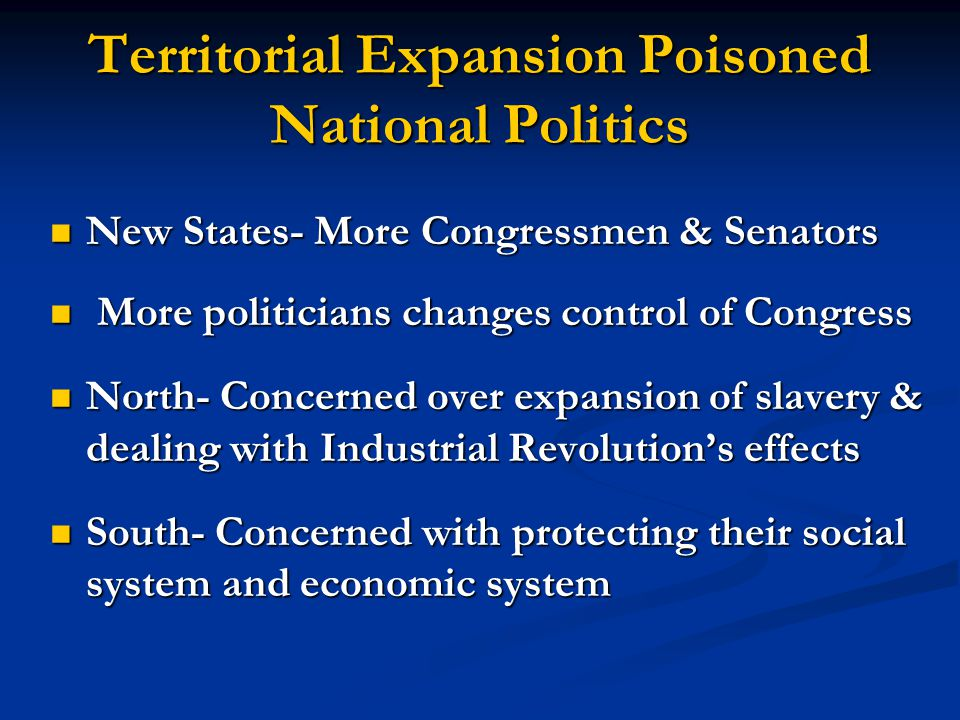 Territorial Expansion Poisoned National Politics