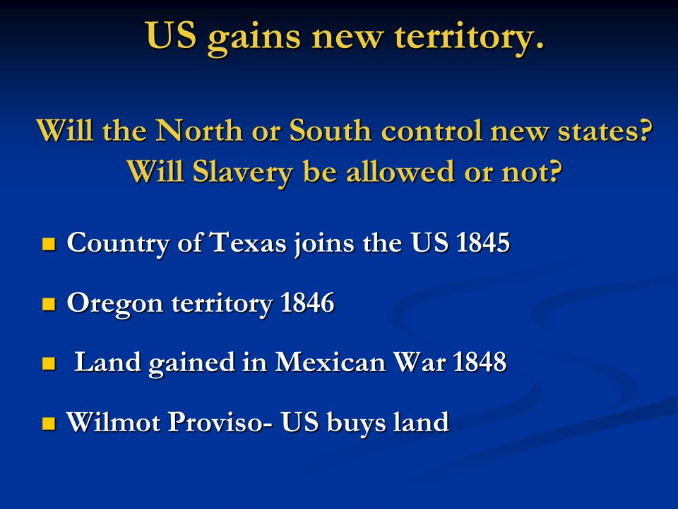 US gains new territory. Will the North or South control new states