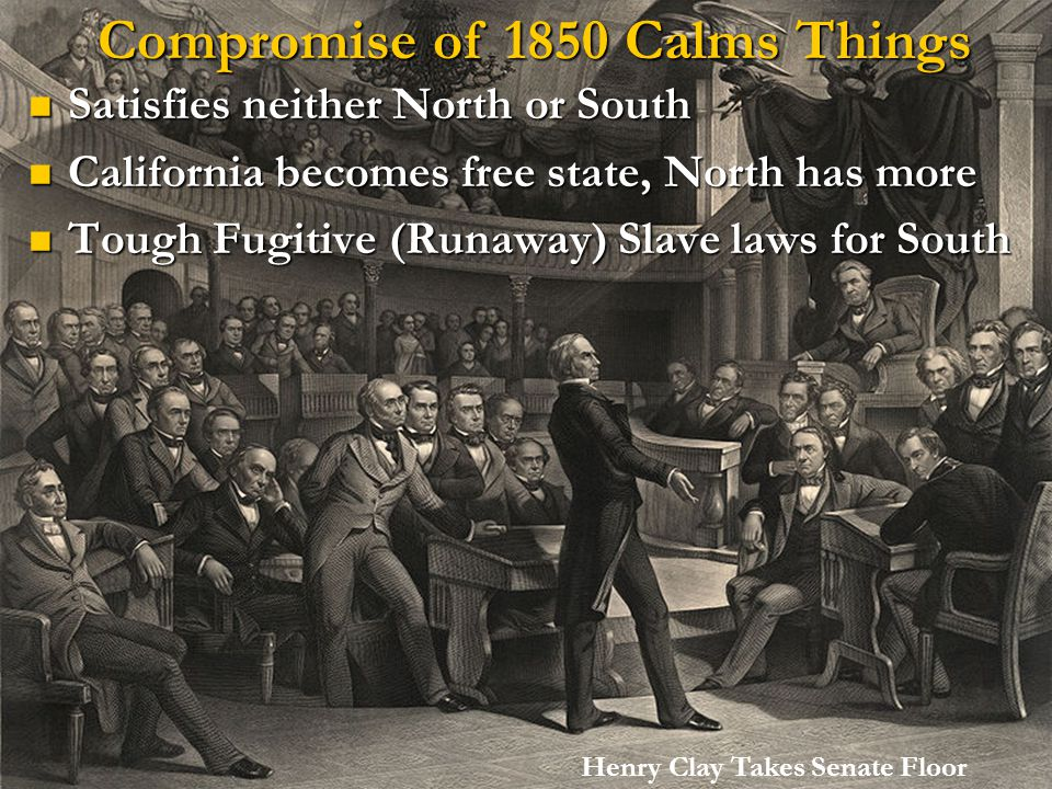 Compromise of 1850 Calms Things