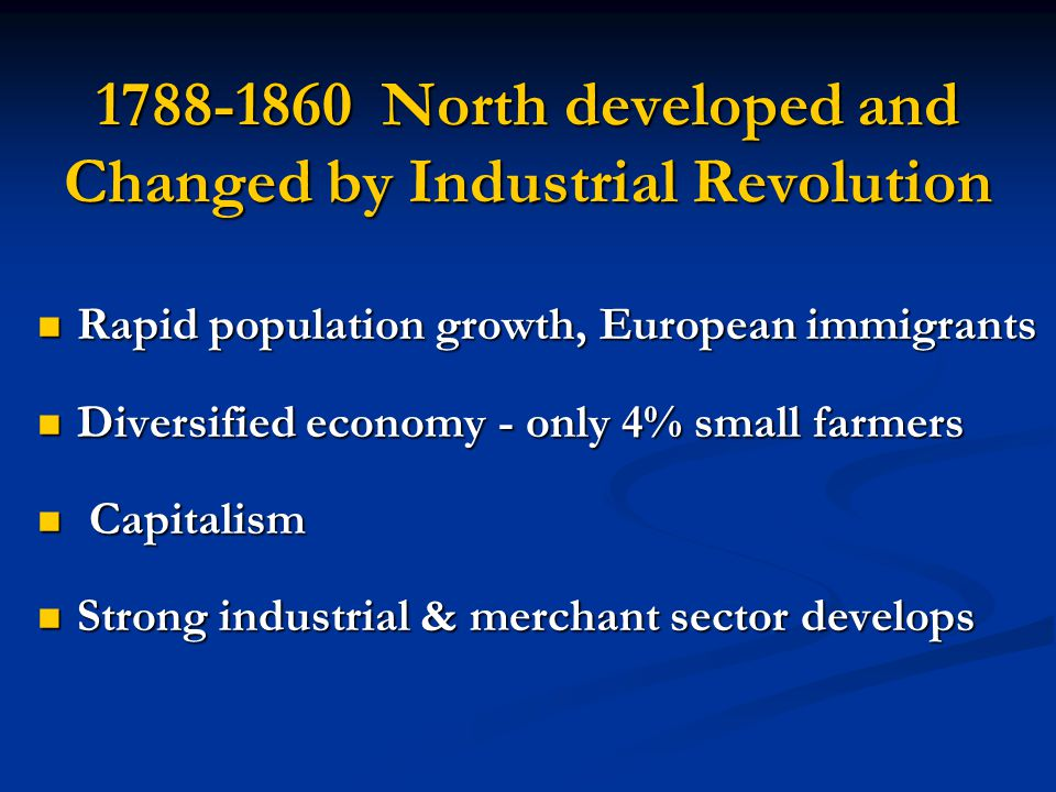 1788-1860 North developed and Changed by Industrial Revolution