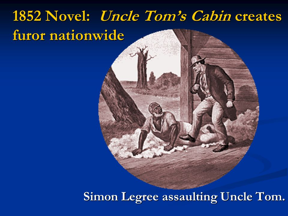 1852 Novel: Uncle Tom's Cabin creates furor nationwide