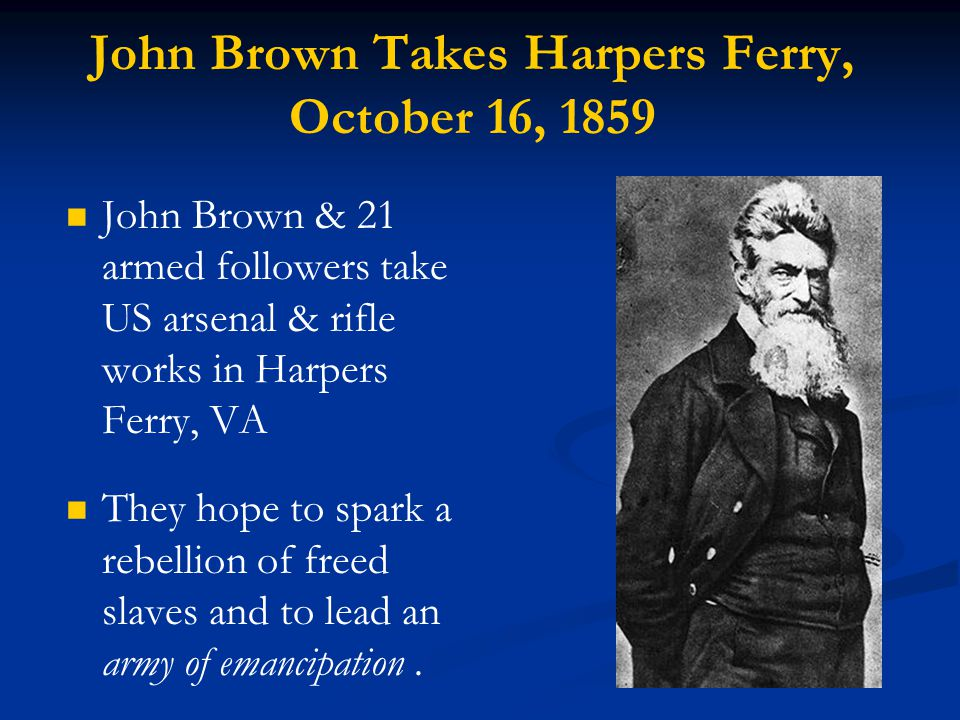 John Brown Takes Harpers Ferry, October 16, 1859