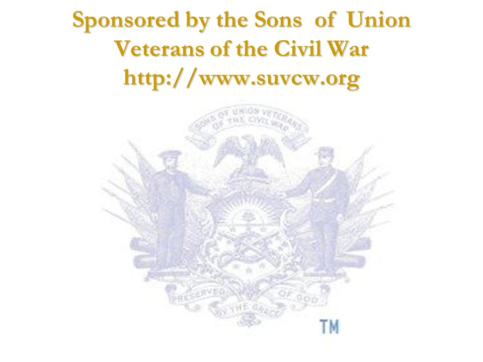 Sponsored by the Sons of Union Veterans of the Civil War