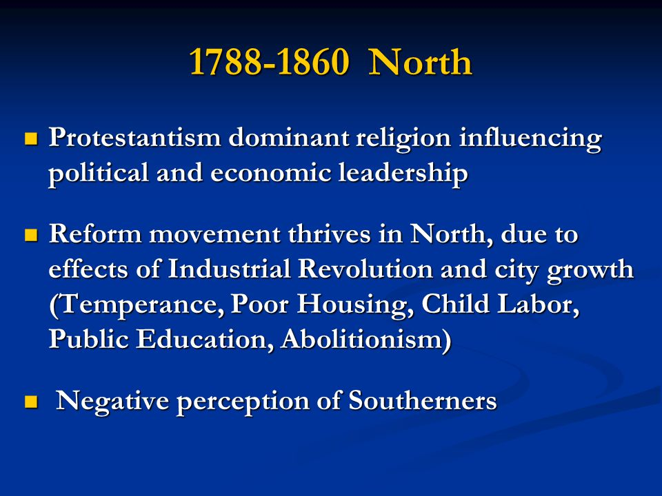 1788-1860 North Protestantism dominant religion influencing political and economic leadership.
