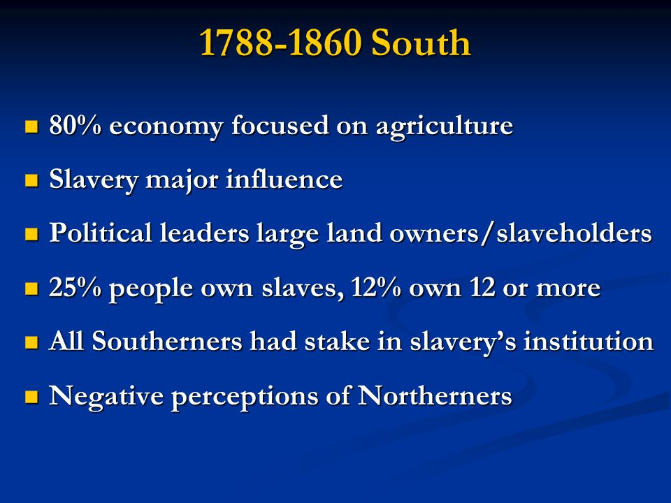 1788-1860 South 80% economy focused on agriculture