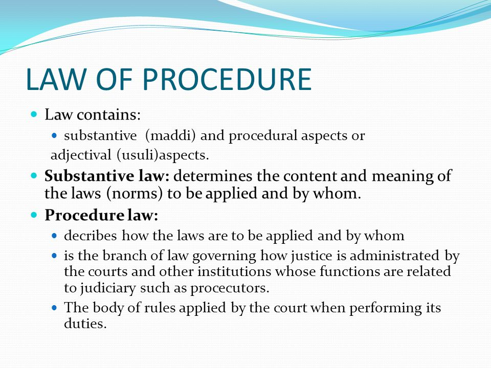 LAW OF PROCEDURE Law contains: