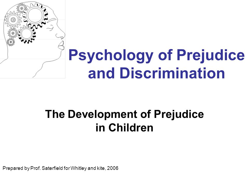 Psychology of Prejudice and Discrimination