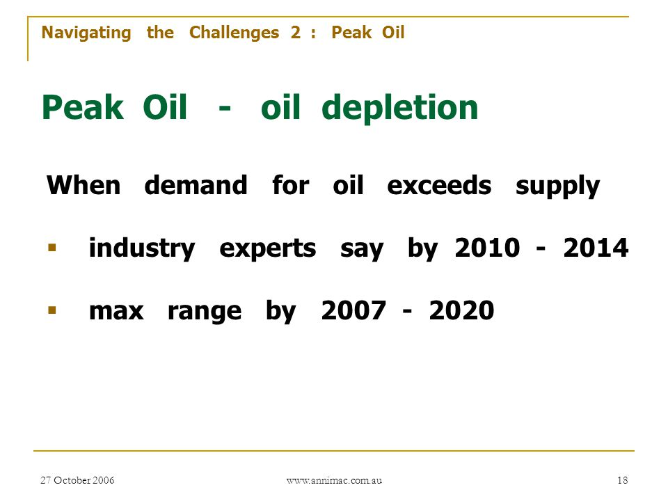 Navigating the Challenges 2 : Peak Oil Peak Oil - oil depletion