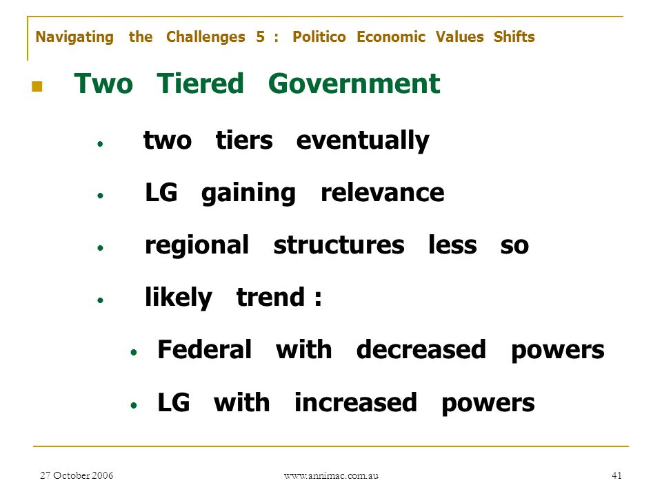 Two Tiered Government LG gaining relevance regional structures less so