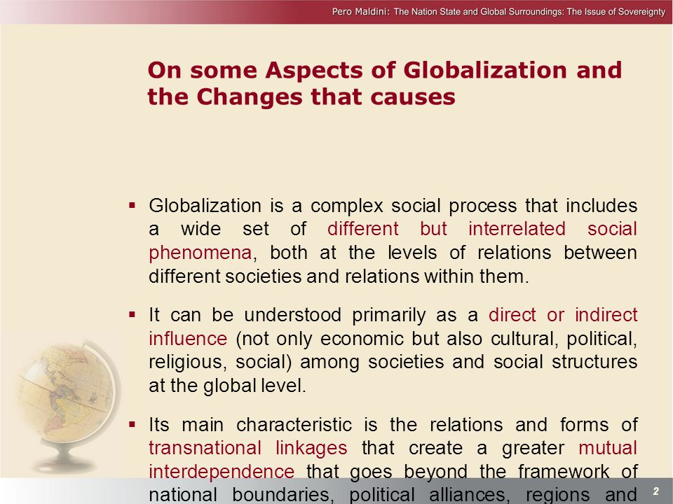 On some Aspects of Globalization and the Changes that causes