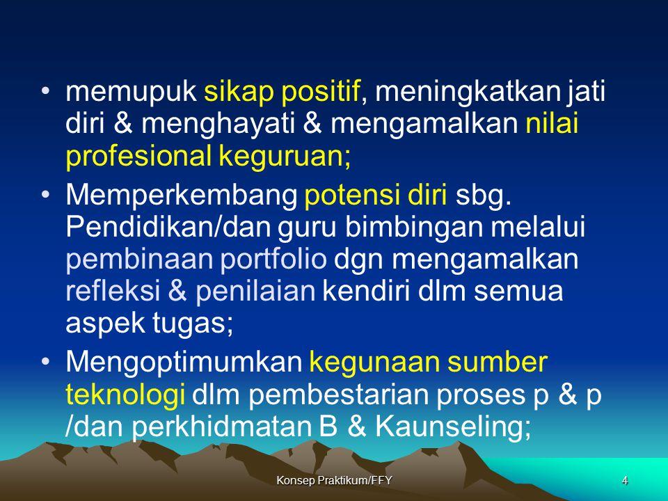 memupuk sikap positif, meningkatkan jati diri & menghayati & mengamalkan nilai profesional keguruan;