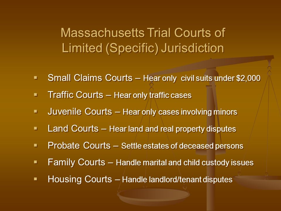 Massachusetts Trial Courts of Limited (Specific) Jurisdiction