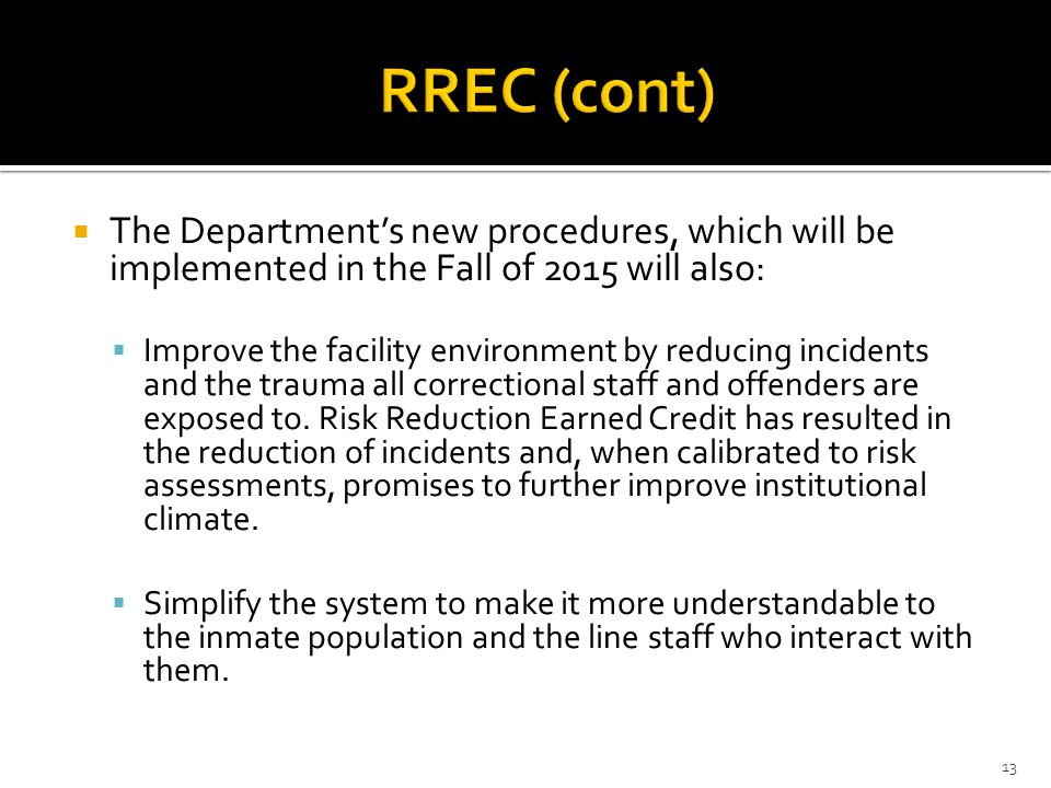RREC (cont) The Department's new procedures, which will be implemented in the Fall of 2015 will also: