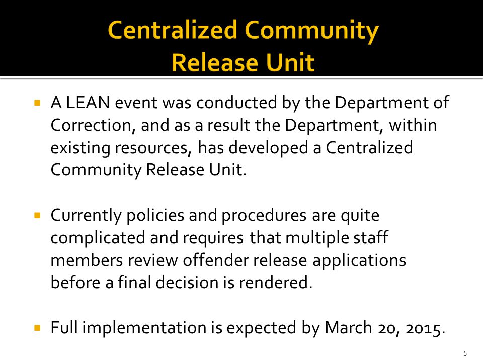 Centralized Community Release Unit