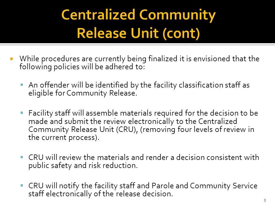 Centralized Community Release Unit (cont)