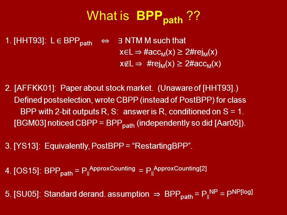 What is BPPpath 1. [HHT93]: L ∈ BPPpath ⇔ ∃ NTM M such that