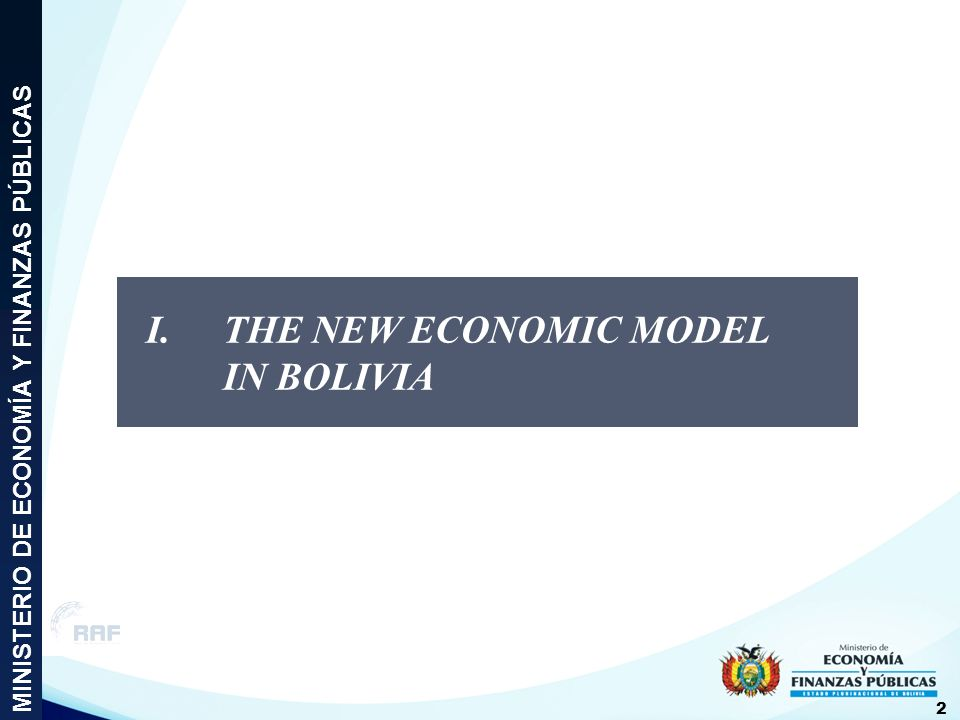 I. THE NEW ECONOMIC MODEL IN BOLIVIA