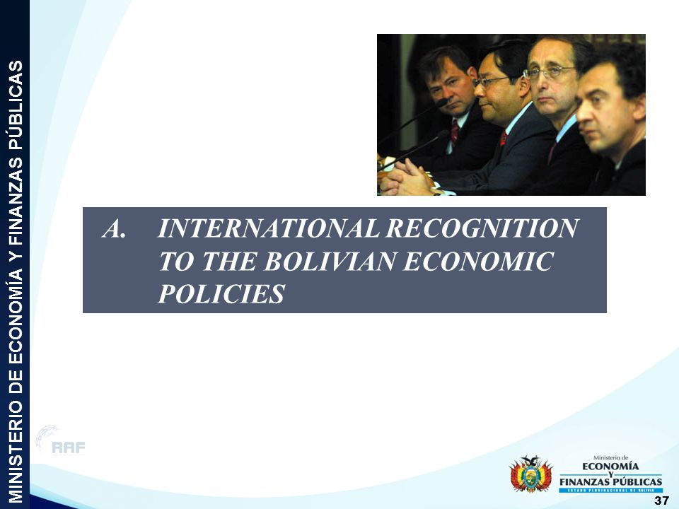 A. INTERNATIONAL RECOGNITION TO THE BOLIVIAN ECONOMIC POLICIES