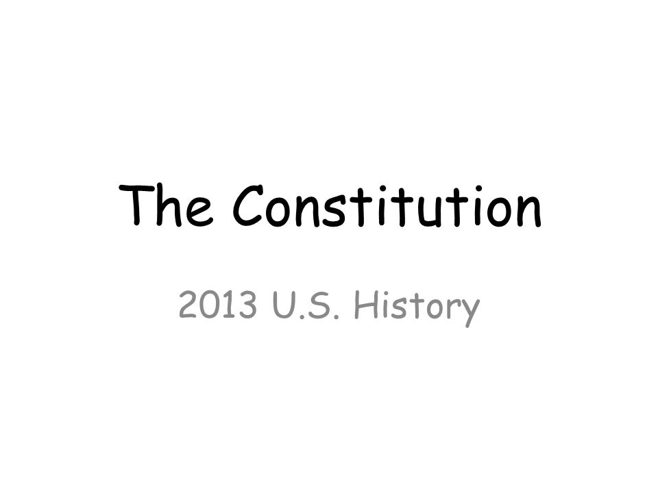 The Constitution 2013 U.S. History