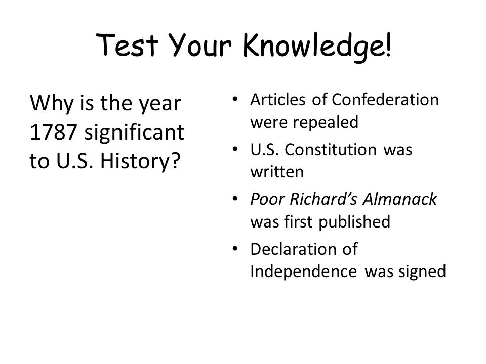 Test Your Knowledge! Why is the year 1787 significant to U.S. History