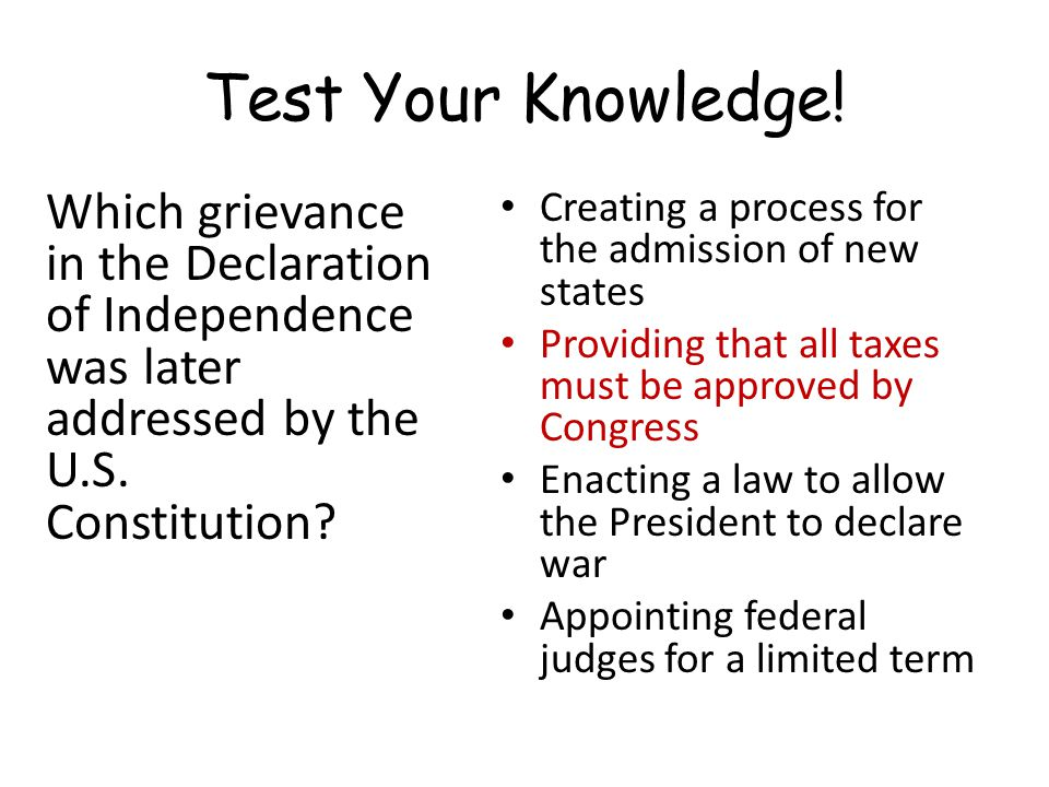 Test Your Knowledge! Which grievance in the Declaration of Independence was later addressed by the U.S. Constitution